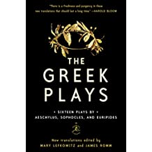 The Greek Plays: Sixteen Plays by Aeschylus, Sophocles, and Euripides (Modern Library Classics) (English Edition)