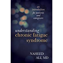 Understanding Chronic Fatigue Syndrome: An Introduction for Patients and Caregivers (English Edition)