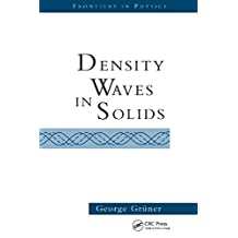 Density Waves In Solids (Frontiers in Physics Book 89) (English Edition)