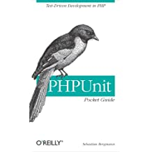 PHPUnit Pocket Guide: Test-Driven Development in PHP (English Edition)