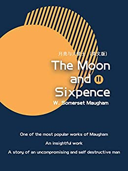 """The Moon and Sixpence月亮与六便士(II)(英文版) (English Edition)"",作者:[W. Somerset Maugham]"