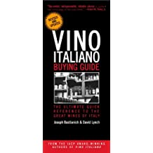 Vino Italiano Buying Guide - Revised and Updated: The Ultimate Quick Reference to the Great Wines of Italy (English Edition)