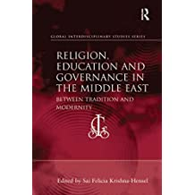 Religion, Education and Governance in the Middle East: Between Tradition and Modernity (Global Interdisciplinary Studies Series) (English Edition)
