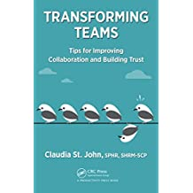 Transforming Teams: Tips for Improving Collaboration and Building Trust (English Edition)