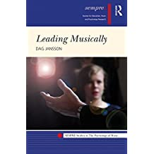 Leading Musically (SEMPRE Studies in The Psychology of Music) (English Edition)