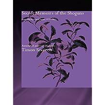 Secret Memoirs of the Shoguns: Isaac Titsingh and Japan, 1779-1822 (English Edition)
