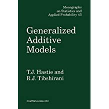 Generalized Additive Models (Chapman & Hall/CRC Monographs on Statistics and Applied Probability Book 43) (English Edition)