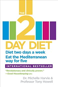 """""""The 2-Day Diet: Diet two days a week. Eat the Mediterranean way for five. (English Edition)"""",作者:[Michelle Harvie, Tony Howell]"""
