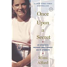 Once Upon a Secret: My Affair with President John F. Kennedy and Its Aftermath (English Edition)