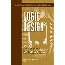 Logic Design (Principles and Applications in Engineering, 5) (English Edition)