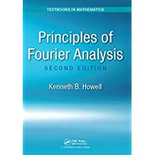 Principles of Fourier Analysis (Textbooks in Mathematics) (English Edition)