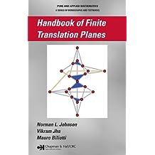 Handbook of Finite Translation Planes (Chapman & Hall/CRC Pure and Applied Mathematics 289) (English Edition)