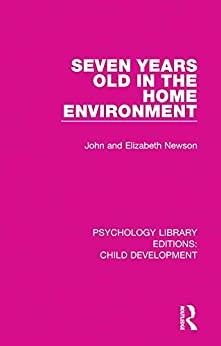 """""""Seven Years Old in the Home Environment (Psychology Library Editions: Child Development Book 9) (English Edition)"""",作者:[Newson, John, Newson, Elizabeth]"""