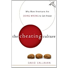 The Cheating Culture: Why More Americans Are Doing Wrong to Get Ahead (English Edition)