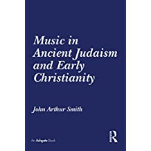Music in Ancient Judaism and Early Christianity (English Edition)
