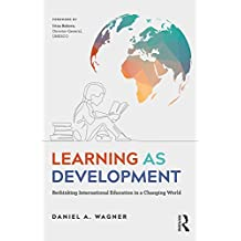Learning as Development: Rethinking International Education in a Changing World (English Edition)