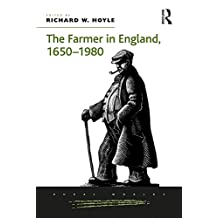 The Farmer in England, 1650-1980 (Rural Worlds: Economic, Social and Cultural Histories of Agricultures and Rural Societies) (English Edition)