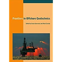Frontiers in Offshore Geotechnics: Proceedings of the International Symposium on Frontiers in Offshore Geotechnics (IS-FOG 2005), 19-21 Sept 2005, Perth, WA, Australia (English Edition)