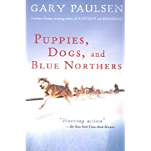 Puppies, Dogs, and Blue Northers: Reflections on Being Raised by a Pack of Sled Dogs (English Edition)