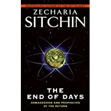 The End of Days: Armageddon and Prophecies of the Return (Earth Chronicles Book 7) (English Edition)
