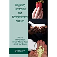 Integrating Therapeutic and Complementary Nutrition: Complementary and Alternative Practices (Modern Nutrition) (English Edition)