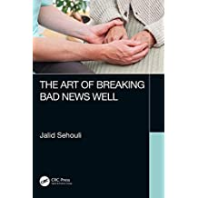 The Art of Breaking Bad News Well (English Edition)