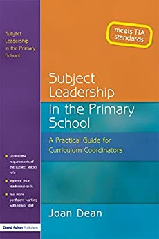 """""""Subject Leadership in the Primary School: A Practical Guide for Curriculum Coordinators (English Edition)"""",作者:[Dean, Joan]"""