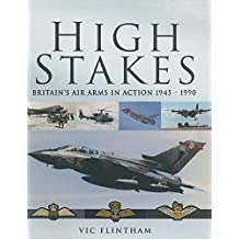 High Stakes: Britain's Air Arms in Action, 1945–1990 (English Edition)