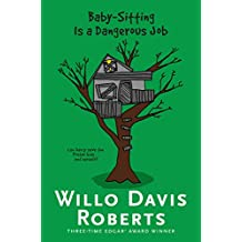Baby-Sitting Is a Dangerous Job (Willo Davis Roberts Mysteries) (English Edition)