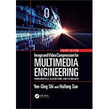 Image and Video Compression for Multimedia Engineering: Fundamentals, Algorithms, and Standards, Third Edition (Image Processing Series) (English Edition)