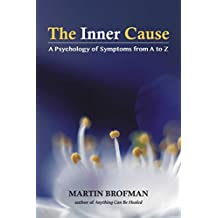 The Inner Cause: A Psychology of Symptoms from A to Z (English Edition)