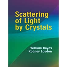 Scattering of Light by Crystals (Dover Books on Physics) (English Edition)