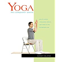 Yoga for Computer Users: Healthy Necks, Shoulders, Wrists, and Hands in the Postmodern Age (Yoga Shorts) (English Edition)