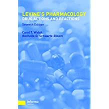 Pharmacology: Drug Actions and Reactions (PHARMACOLOGY- DRUG ACTIONS & REACTIONS (LEVINE)) (English Edition)
