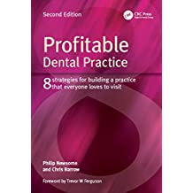 Profitable Dental Practice: 8 Strategies for Building a Practice That Everyone Loves to Visit, Second Edition (English Edition)