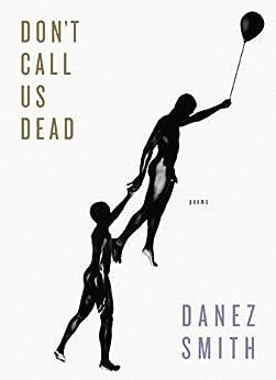 """Don't Call Us Dead: Poems (English Edition)"",作者:[Smith, Danez]"