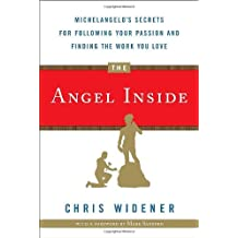 The Angel Inside: Michelangelo's Secrets For Following Your Passion and Finding the Work You Love (English Edition)