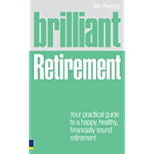 Brilliant Retirement: Everything you need to know and do to make the most of your golden years (Brilliant Lifeskills) (English Edition)