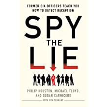 Spy the Lie: Former CIA Officers Teach You How to Detect Deception (English Edition)
