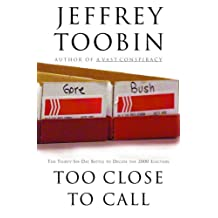 Too Close to Call: The Thirty-Six-Day Battle to Decide the 2000 Election (English Edition)