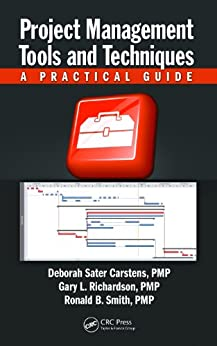 """""""Project Management Tools and Techniques: A Practical Guide (English Edition)"""",作者:[Deborah Sater Carstens, Gary L. Richardson, Ronald B. Smith]"""