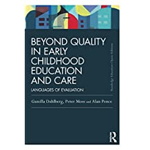 Beyond Quality in Early Childhood Education and Care: Languages of evaluation (Routledge Education Classic Edition) (English Edition)