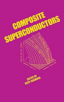 """Composite Superconductors (Applied Physics Book 3) (English Edition)"",作者:[Osamura, K.]"