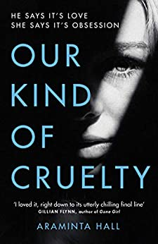 """""""Our Kind of Cruelty: The most addictive psychological thriller you'll read this year (English Edition)"""",作者:[Hall, Araminta]"""
