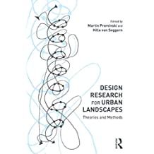 Design Research for Urban Landscapes: Theories and Methods (English Edition)