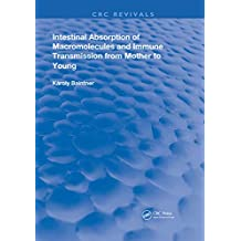 Intestinal Absorption Of Macromolecules and Immune Transmission from Mother to Young (Routledge Revivals) (English Edition)