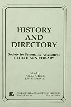 """History and Directory: Society for Personality Assessment Fiftieth Anniversary (Separate Issue Book 1) (English Edition)"",作者:[Ann M. O'Roark, John E. Exner]"