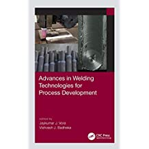 Advances in Welding Technologies for Process Development (English Edition)
