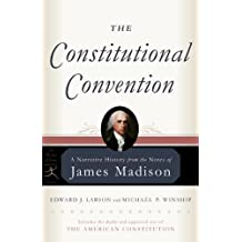 The Constitutional Convention: A Narrative History from the Notes of James Madison (Modern Library Classics) (English Edition)