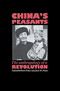 """""""China's Peasants: The Anthropology of a Revolution (English Edition)"""",作者:[Potter, Sulamith Heins, Potter, Jack M.]"""